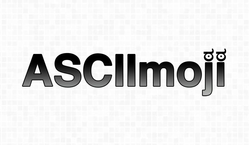 ASCIImoji - ASCII emoticons for the web.